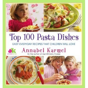 Top 100 Pasta Dishes: Easy Everyday Recipes That Children Will Love by Annabel Karmel – Review and Giveaway!