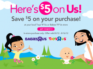 $5 off Coupon for Toys R Us or Babies R Us! Just Spend $5, Potential for FREE Product!