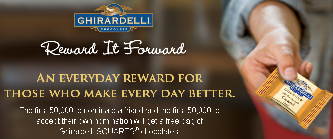 The First 50,000 Will Get a FREE Bag of Ghirardelli SQUARES Chocolates! Who Will You Nominate To Reward It Forward?