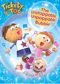 The Unstoppable, Unpoppable Bubble DVD Tickety Toc