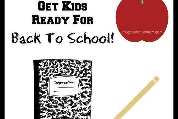 6 Ways To Get Kids Ready For Back To School!