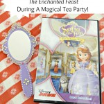 "Sharing Sofia the First ""The Enchanted Feast"" During A Magical Tea Party!"