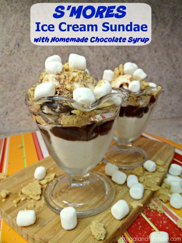 S'MORES Ice Cream Sundae With Homemade Chocolate Syrup #LetsMakeSmores #Ad