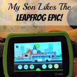 6 Reasons Why My Son Likes The LeapFrog Epic!