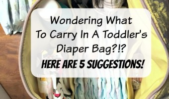 Wondering What To Carry In A Toddler's Diaper Bag?!? Here Are 5 Suggestions! #MyHuggiesBaby