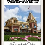 10 Grown-Up Activities At Disneyland Parks With TOMORROWLAND Details! #TomorrowlandEvent