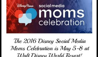 My Family Is Going To The 2016 Disney Social Media Moms Celebration!