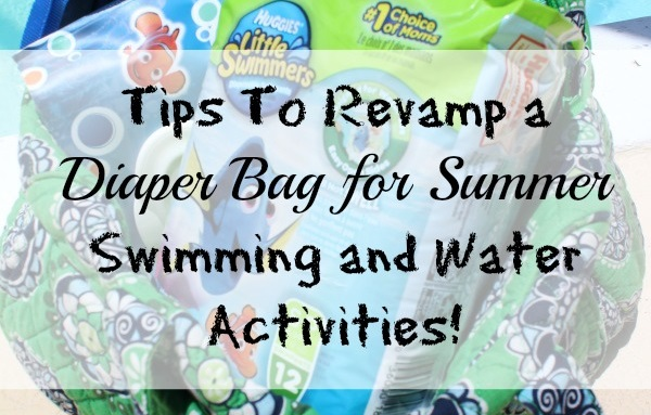 Tips To Revamp a Diaper Bag for Summer Swimming and Water Activities!