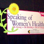 Speaking of Women's Health Event! I Got Tips on How To Be Strong, Healthy, and How To Be In Charge!