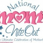 National Mom's Nite Out Event! Thursday May 10, 2012! Will You Be There?