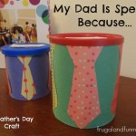 My Dad Is Special Because Craft, Upcycled Gift For Father's Day!