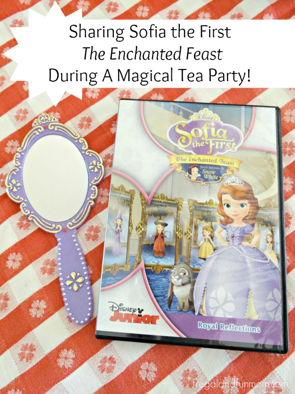 """Sharing Sofia the First """"The Enchanted Feast"""" During A Magical Tea Party!"""