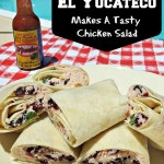 Making Sweet and Spicy Chicken Salad Wraps With El Yucateco!