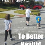 My Five Small Steps To Better Health!