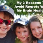 Living With Regret and 3 Reasons To Avoid It With My Brain Health!