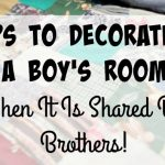 Tips To Decorating a Boy's Room, When It Is Shared By Brothers!