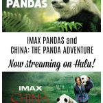 IMAX PANDAS and CHINA: THE PANDA ADVENTURE now streaming on Hulu!