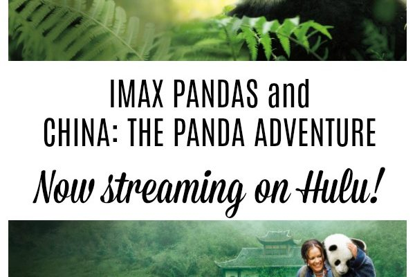 IMAX PANDAS and CHINA: THE PANDA ADVENTURE now streaming on Hulu! {Giveaway}